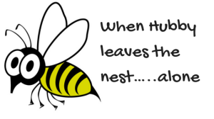When Hubby leaves the nest…..alone